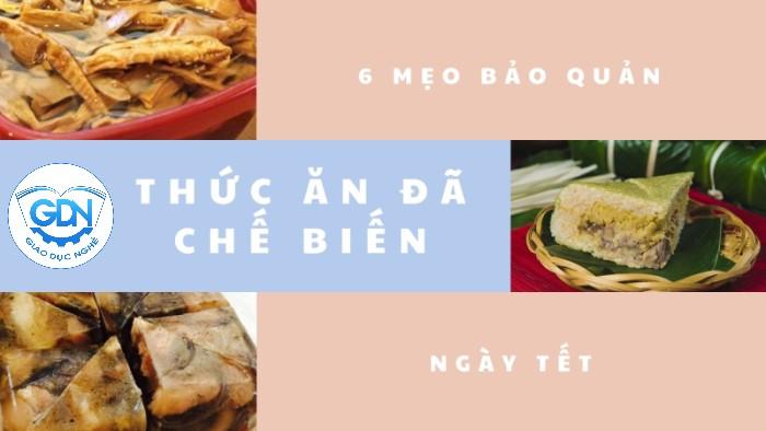 [6 Mẹo] Bảo quản thức ăn đã nấu chín trong ngày Tết